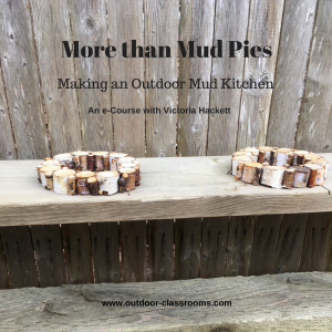 e-courses: More than Mud Pies: Making A Mud Kitchen