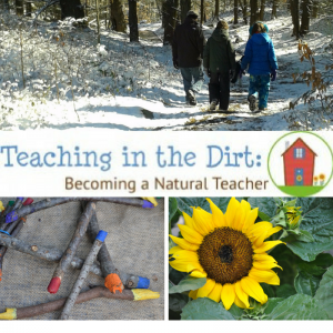 e-course: Teaching in the Dirt: Becoming A Natural Teacher