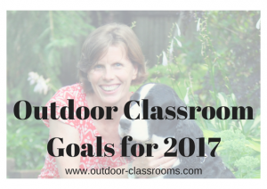 Outdoor Classroom Goals for 2017