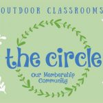 THE CIRCLE: Our Outdoor Classrooms Membership Community
